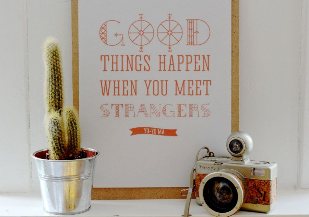 """Good things happen when you meet strangers."" Yo-Yo Ma"